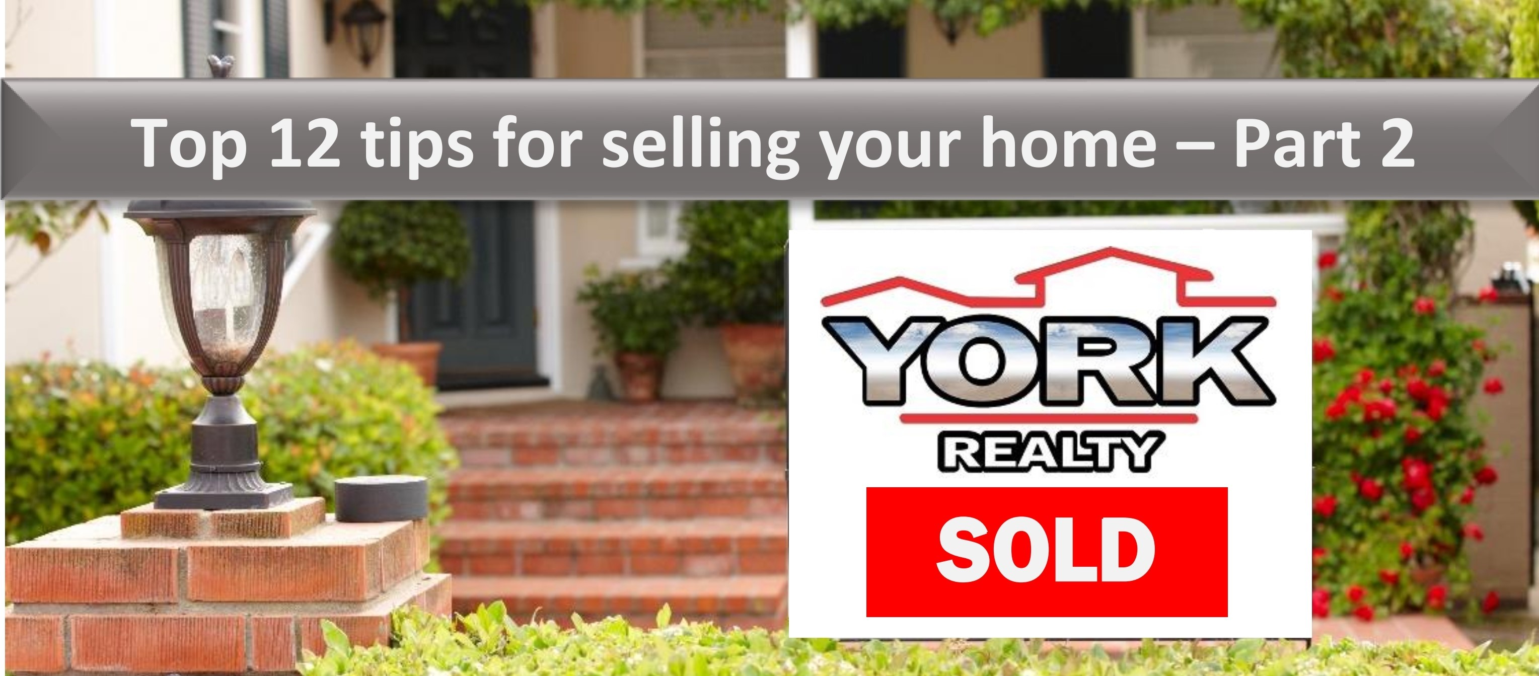 Top Tips for Selling Your Home - Part 2